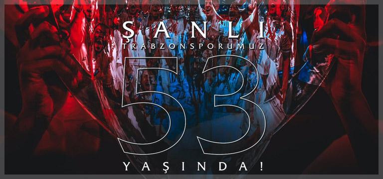 Trabzonspor 53. yaşını kutluyor