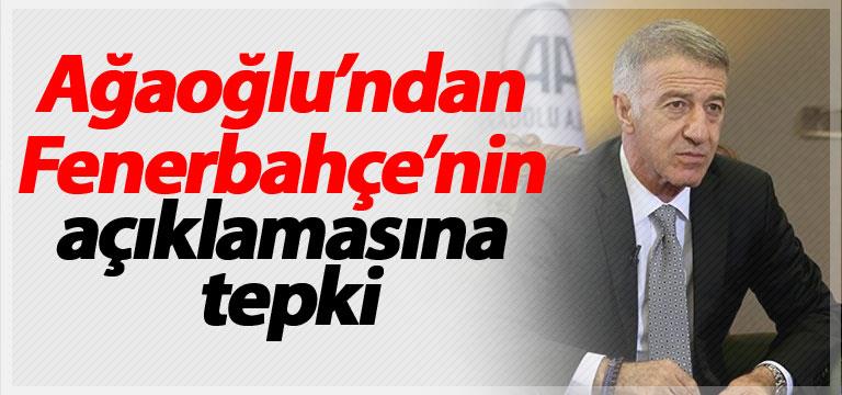 Ağaoğlu'ndan Fenerbahçe'nin açıklamasına tepki