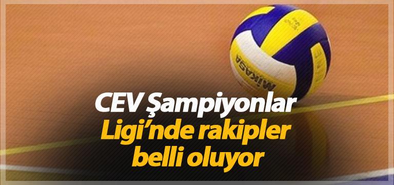 CEV Şampiyonlar Ligi'nde rakipler belli oluyor