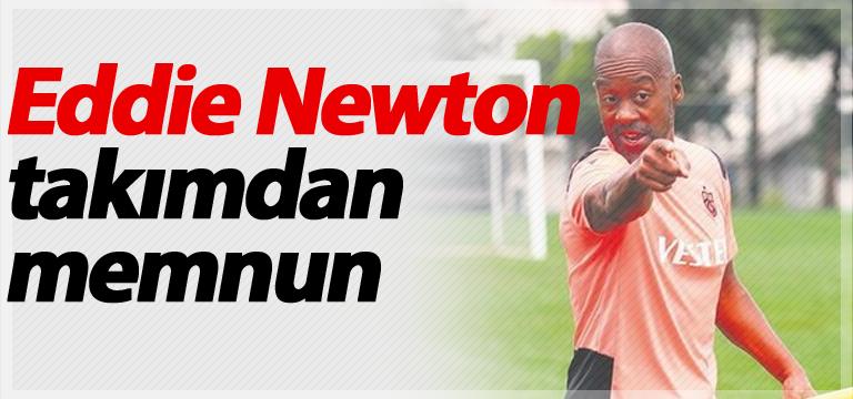 Eddie Newton takımdan memnun
