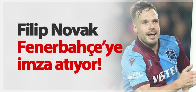 Filip Novak Fenerbahçe'ye imza atıyor!
