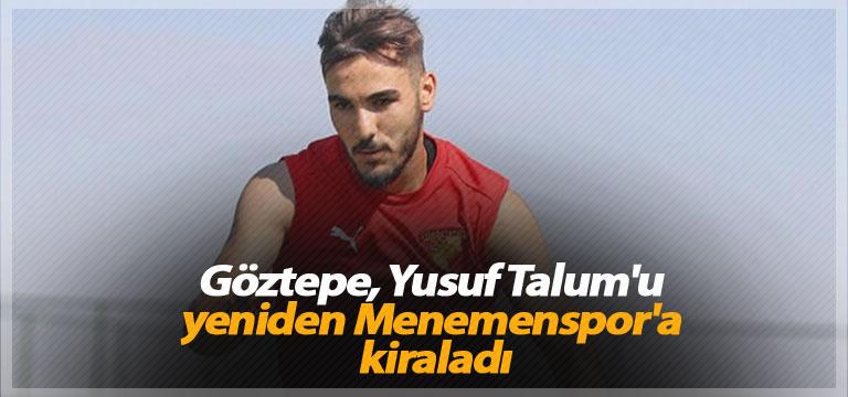 Göztepe, Yusuf Talum'u yeniden Menemenspor'a kiraladı