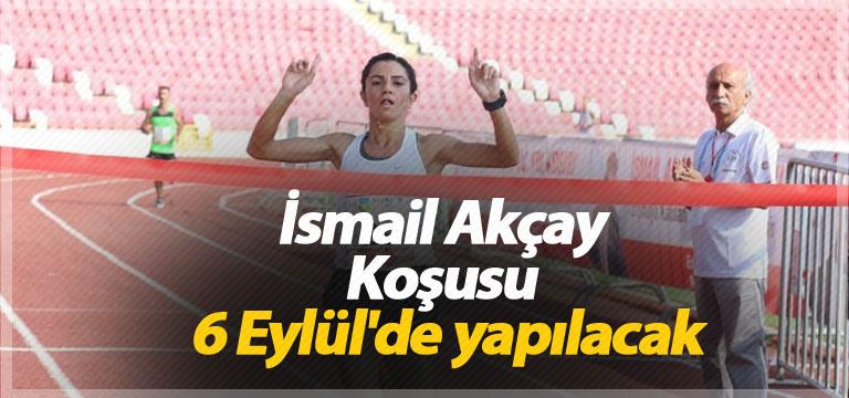 İsmail Akçay Koşusu 6 Eylül'de yapılacak