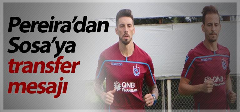 Pereira'dan Jose Sosa'ya mesaj! Trabzon'da…