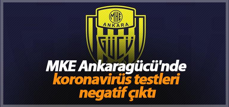MKE Ankaragücü'nde koronavirüs testleri negatif çıktı