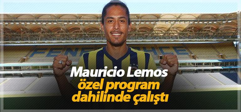 Mauricio Lemos özel program dahilinde çalıştı