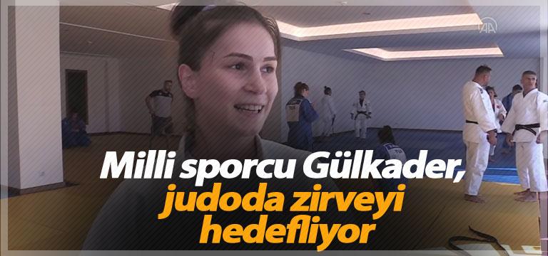 Milli sporcu Gülkader, judoda zirveyi hedefliyor