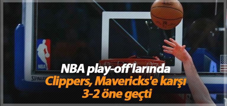NBA play-off'larında Clippers, Mavericks'e karşı 3-2 öne geçti