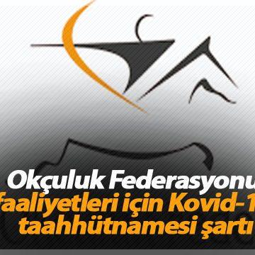 Okçuluk Federasyonu faaliyetleri için Kovid-19 taahhütnamesi şartı
