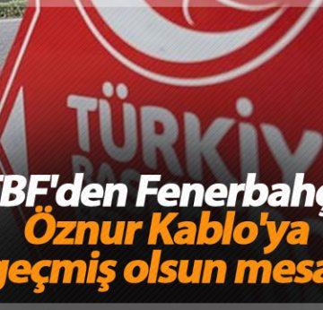 TBF'den Fenerbahçe Öznur Kablo'ya geçmiş olsun mesajı