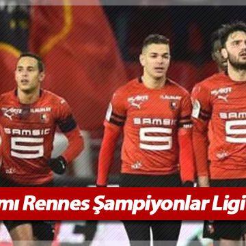 Fransız takımı Rennes Şampiyonlar Ligi'ne katılıyor