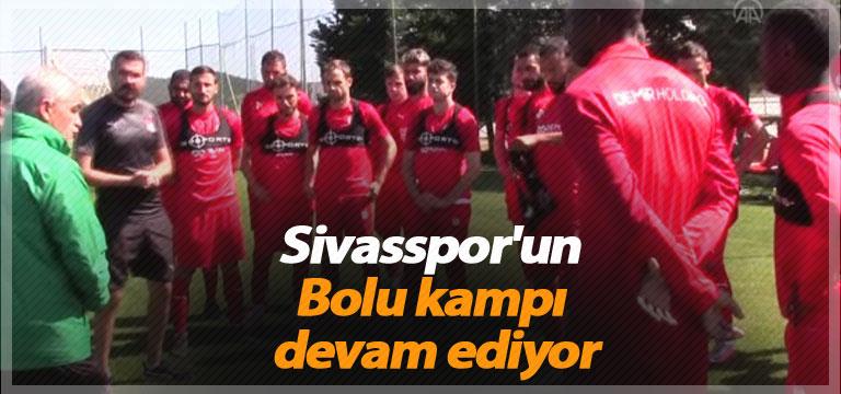 Sivasspor'un Bolu kampı devam ediyor