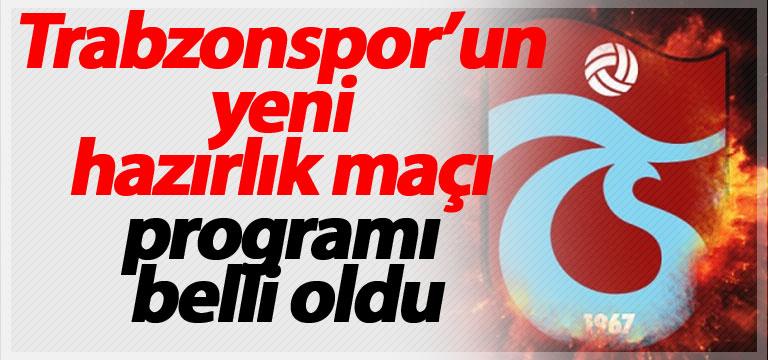 Trabzonspor'un yeni hazırlık maçı programı belli oldu