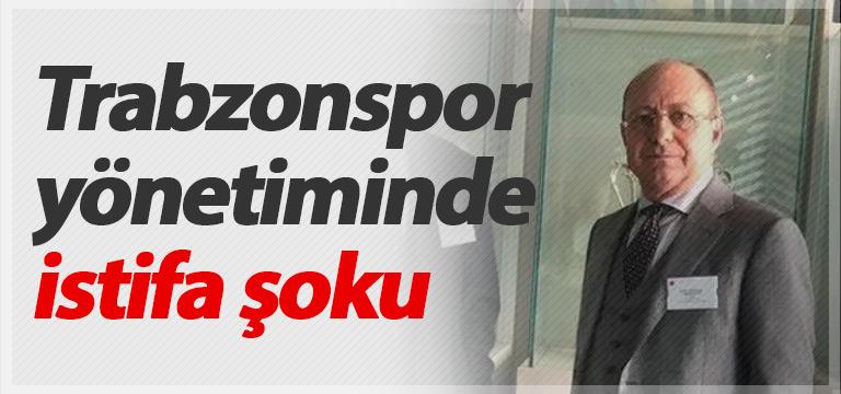 Trabzonspor yönetiminde istifa şoku