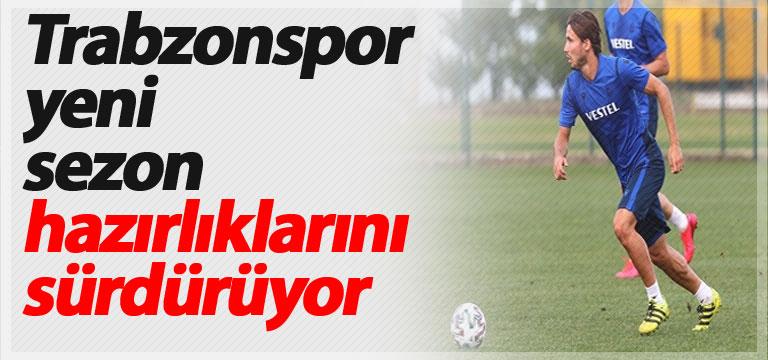 Trabzonspor yeni sezon hazırlıklarını sürdürüyor