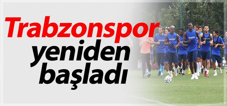Trabzonspor yeniden başladı