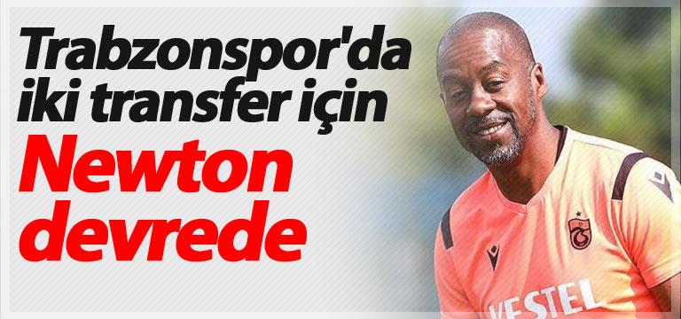 Trabzonspor'da iki transfer için Newton devrede