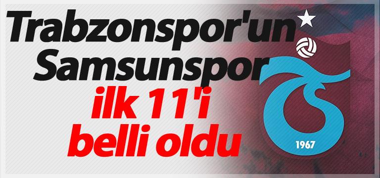 Trabzonspor'un Samsunspor ilk 11'i belli oldu