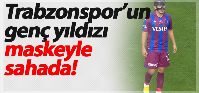 Trabzonspor'un genç yıldızı maskeyle sahada!