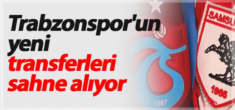 Trabzonspor'un yeni transferleri sahne alıyor