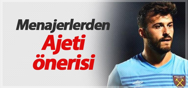 Trabzonspor'a sürpriz öneri: Ajeti