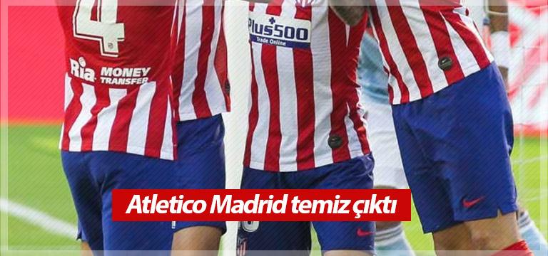 Atletico Madrid'de son testlerde pozitif vaka yok