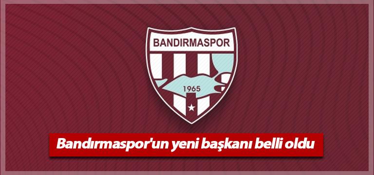 Bandırmaspor'un yeni başkanı belli oldu
