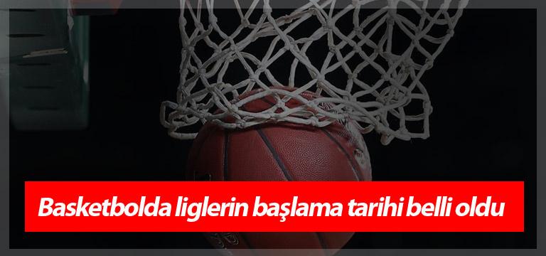 Basketbolda liglerin başlama tarihi belli oldu