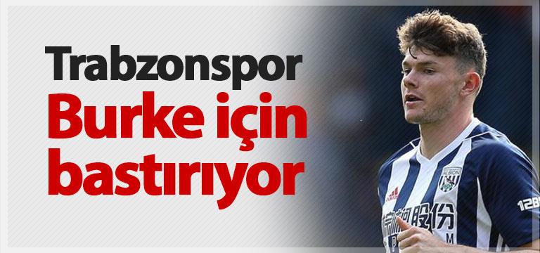 Trabzonspor Burke için bastırıyor