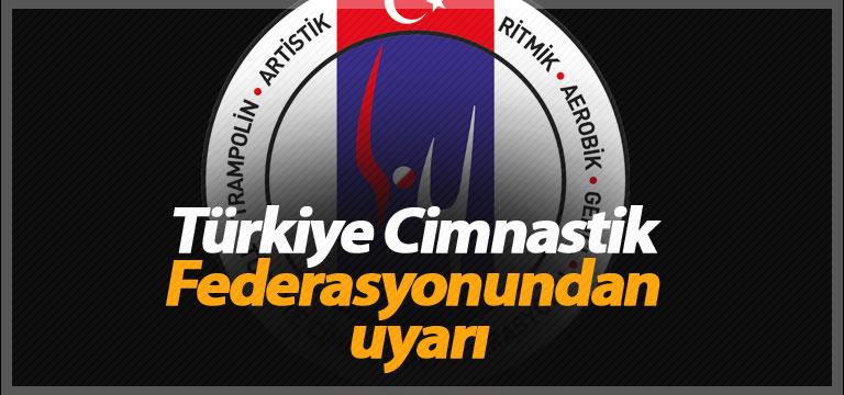 Türkiye Cimnastik Federasyonundan uyarı