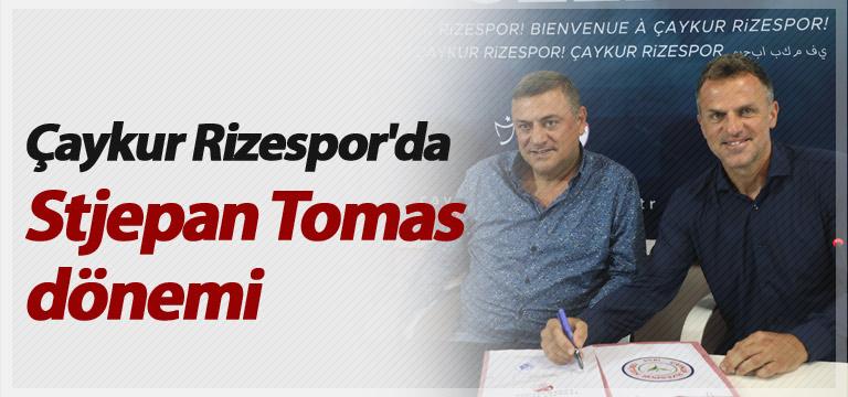 Çaykur Rizespor'da Stjepan Tomas dönemi