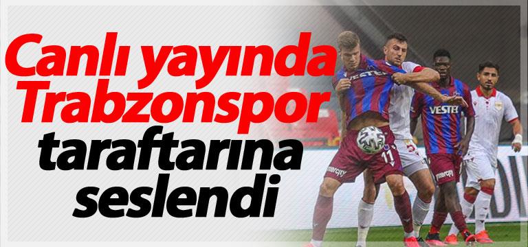 Canlı yayında Trabzonspor taraftarına seslendi