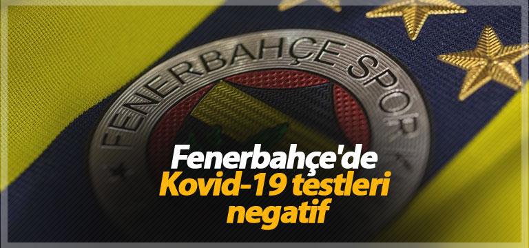 Fenerbahçe'de Kovid-19 testleri negatif