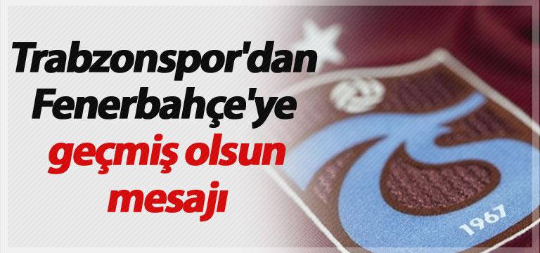 Trabzonspor Fenerbahçe'ye koronavirüs için geçmiş olsun mesajı