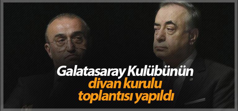 Galatasaray Kulübünün divan kurulu toplantısı yapıldı