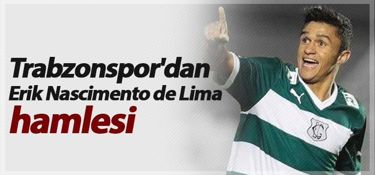Trabzonspor'dan Erik Nascimento de Lima hamlesi