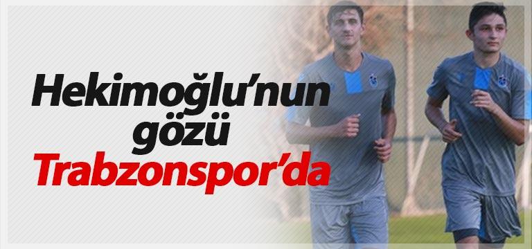 Hekimoğlu Trabzon'un gözü Trabzonspor'da