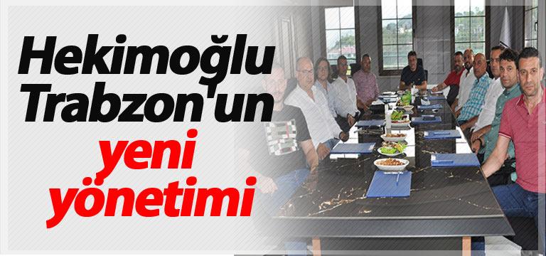 İşte Hekimoğlu Trabzon'un yeni yönetimi