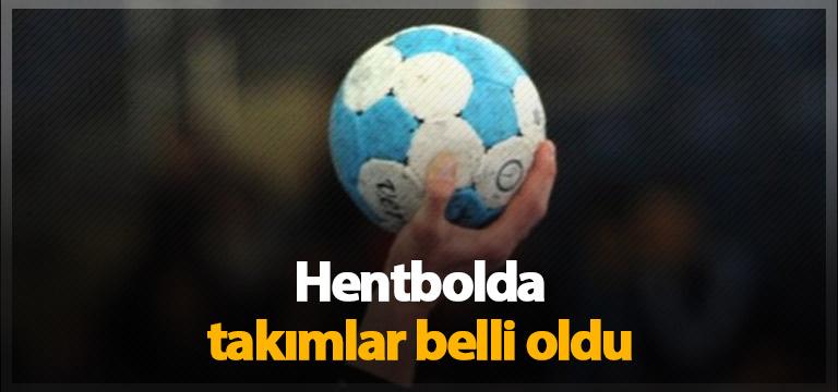 Hentbolda liglerde oynayacak takımlar açıklandı