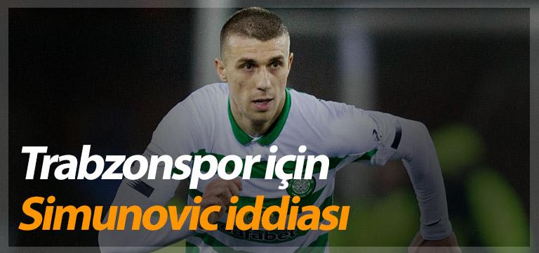 Trabzonspor için Simunovic iddiası