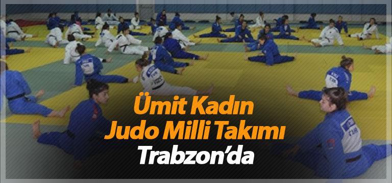 Ümit Kadın Judo Milli Takımı, Trabzon'da