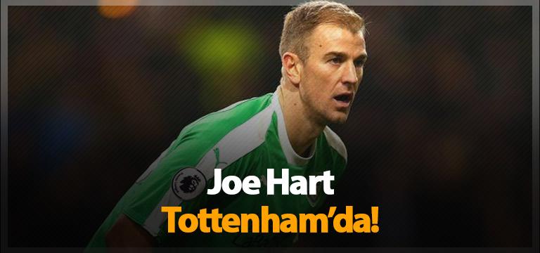 Joe Hart transfer oldu!
