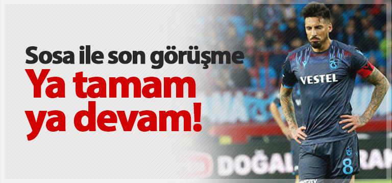 Trabzonspor'da Jose Sosa ile son tango!