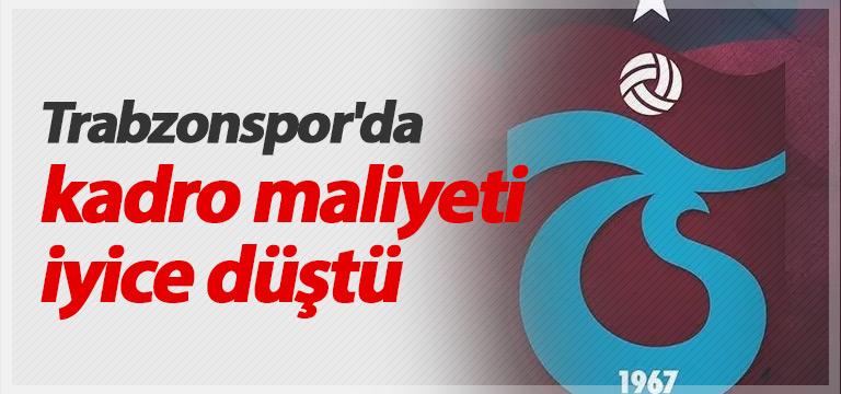 Trabzonspor'da kadro maliyeti iyice düştü
