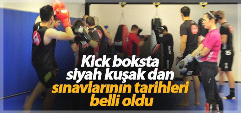 Kick boksta siyah kuşak dan sınavlarının tarihleri belli oldu