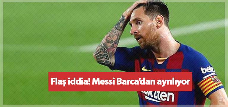 Barcelona'da şok gelişme! Messi ayrılıyor mu?