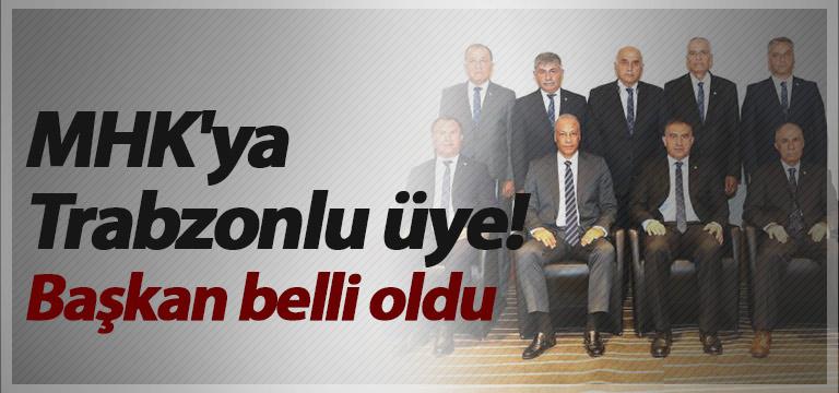 MHK'ya Trabzonlu üye! Başkan belli oldu
