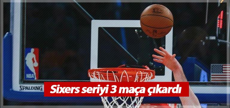 NBA'de Sixers, seri yakaladı