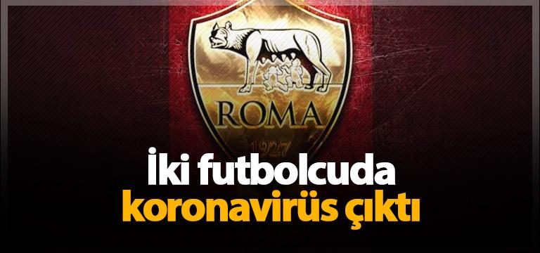 Roma'da iki futbolcuda koronavirüs çıktı