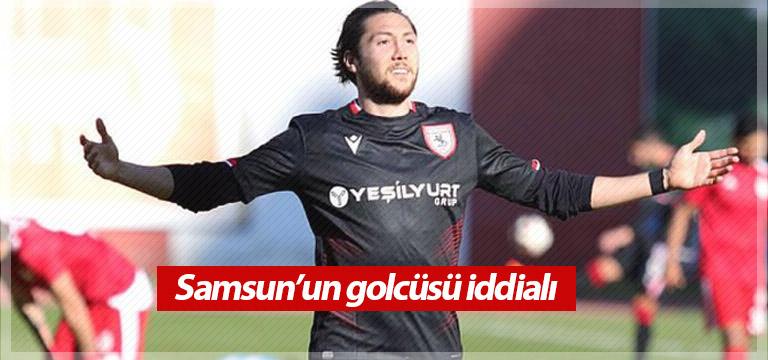 Samsunspor'un golcüsü Ahmet iddialı